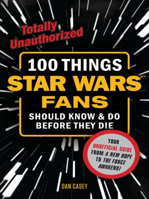 cover image of 100 Things Star Wars Fans Should Know & Do Before They Die